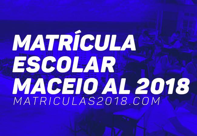 Matrícula Escolar Maceio AL 2018