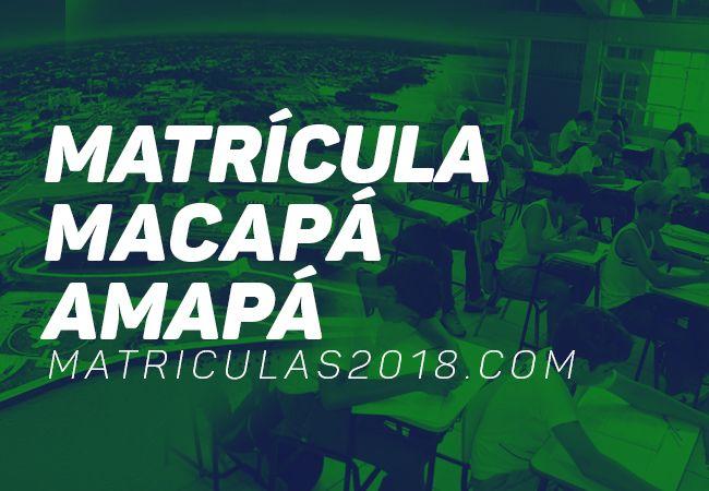 Matrícula Macapá AP 2018