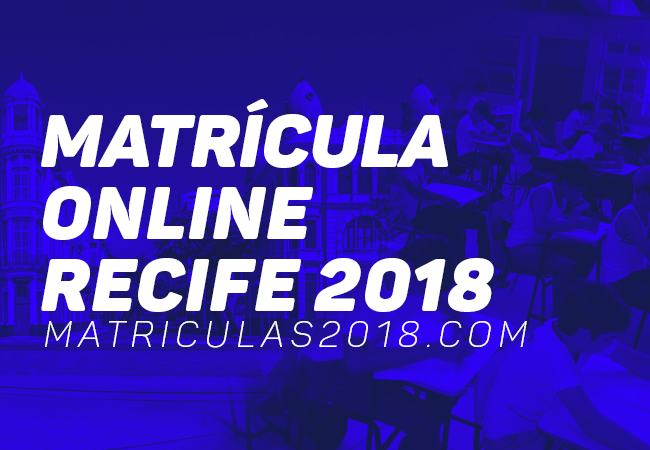 Matrícula Online Recife 2018