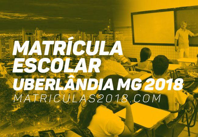 Matrícula Escolar Uberlândia MG 2018