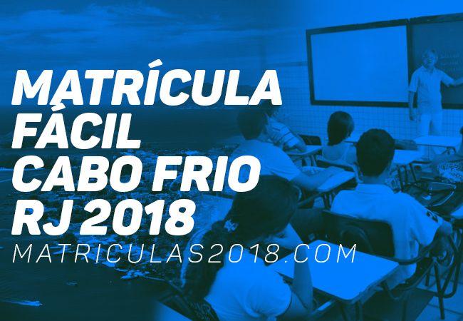 Matrícula Fácil Cabo Frio RJ 2018