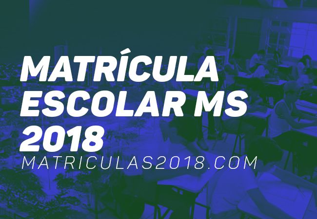 Matrícula Escolar MS 2018