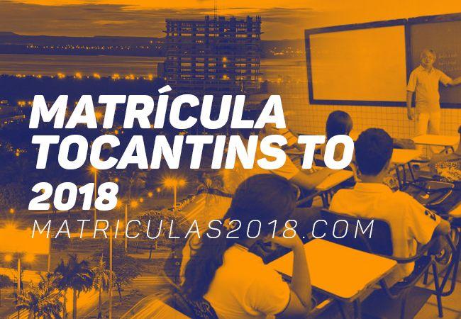 Matricula Tocantins TO 2018