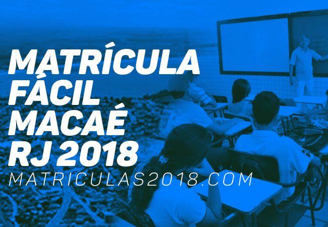 Matrícula Fácil Macaé RJ 2018