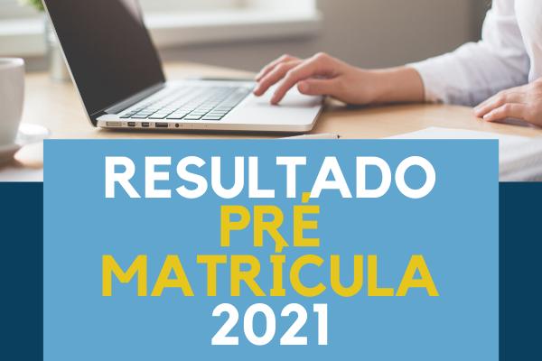 Resultado Pré Matrícula 2021